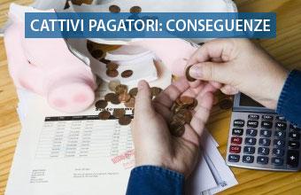Cattivi pagatori conseguenze