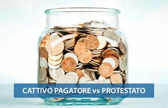 Differenza cattivo pagatore vs protestato